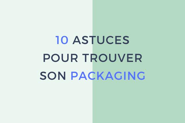 10 astuces pour trouver son packaging carton